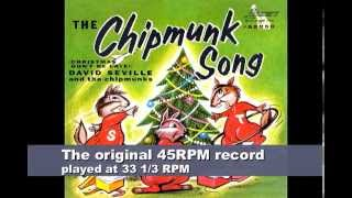 The Chipmunk Song SLOWED to half-speed then time-compressed