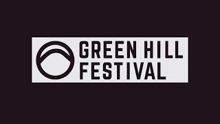 Green Hill Festival 2018 - Official Teaser
