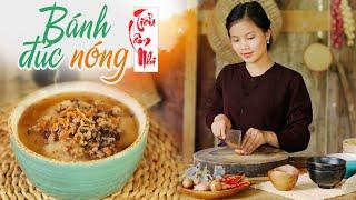 Bánh Đúc Nóng - Món Quà Quê Dân Dã | Plain Rice Flan