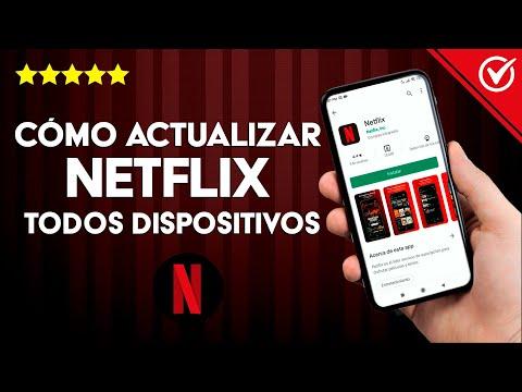 Como Descargar y Actualizar Netflix en Smart TV, Android, iPhone, Windows (Todos los Dispositivos)