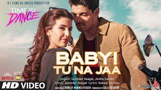 Baby Tu Na Jaa (Time To Dance) Gurinder Seagal, Jonita Gandhi Mp3 Song Download