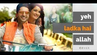 Video Yeh Ladka Hai Allah- cover || Jassi Gill || New love song download MP3, 3GP, MP4, WEBM, AVI, FLV Oktober 2018