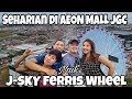 Naik J-Sky Ferris Wheel di AEON MALL Jakarta Garden City