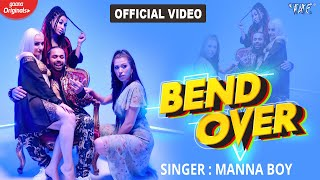 भोजपुरी का पहला #Rap Video Song | Bend Over | Manna Boy | 2021 OFFICIAL VIDEO SONG