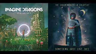 Something Like Only This - Imagine Dragons vs The Chainsmokers & Coldplay (Mashup)