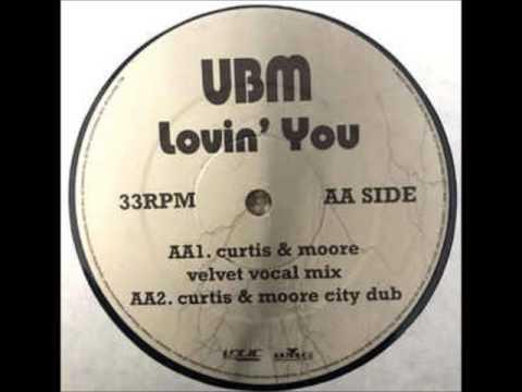 Speed Garage - UBM – Lovin' You (Curtis & Moore City Dub)