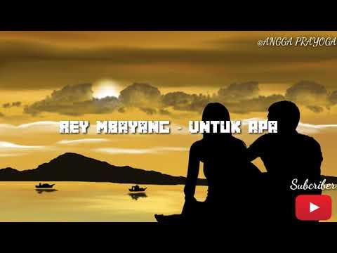 lirik-rey-mbayang---untuk-apa