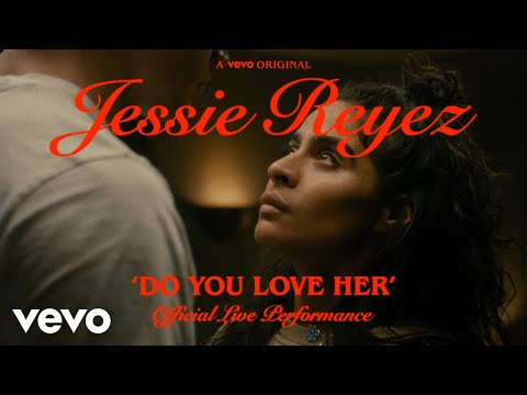 Do You Love Her (Live @ Vevo)