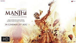 Manjhi - The Mountain Man | Nawazuddin Siddiqui and Radhika Apte | Official Trailer