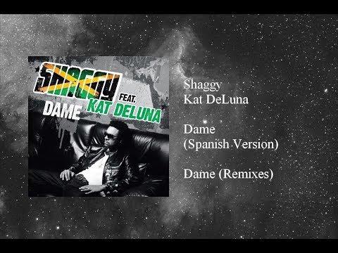 Shaggy - Dame featuring Kat DeLuna (Spanish Version)