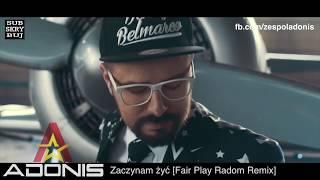 Adonis - Zaczynam żyć [Fair Play Radom Remix]