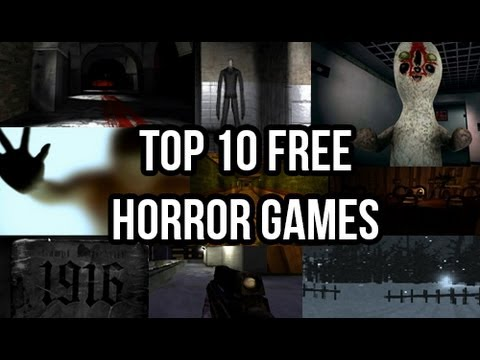 Top 10 Free Horror Games 2012 Youtube