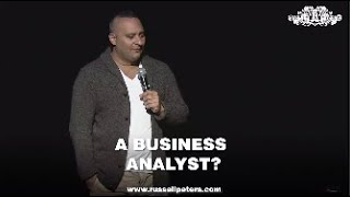 A Business Analyst? | Russell Peters
