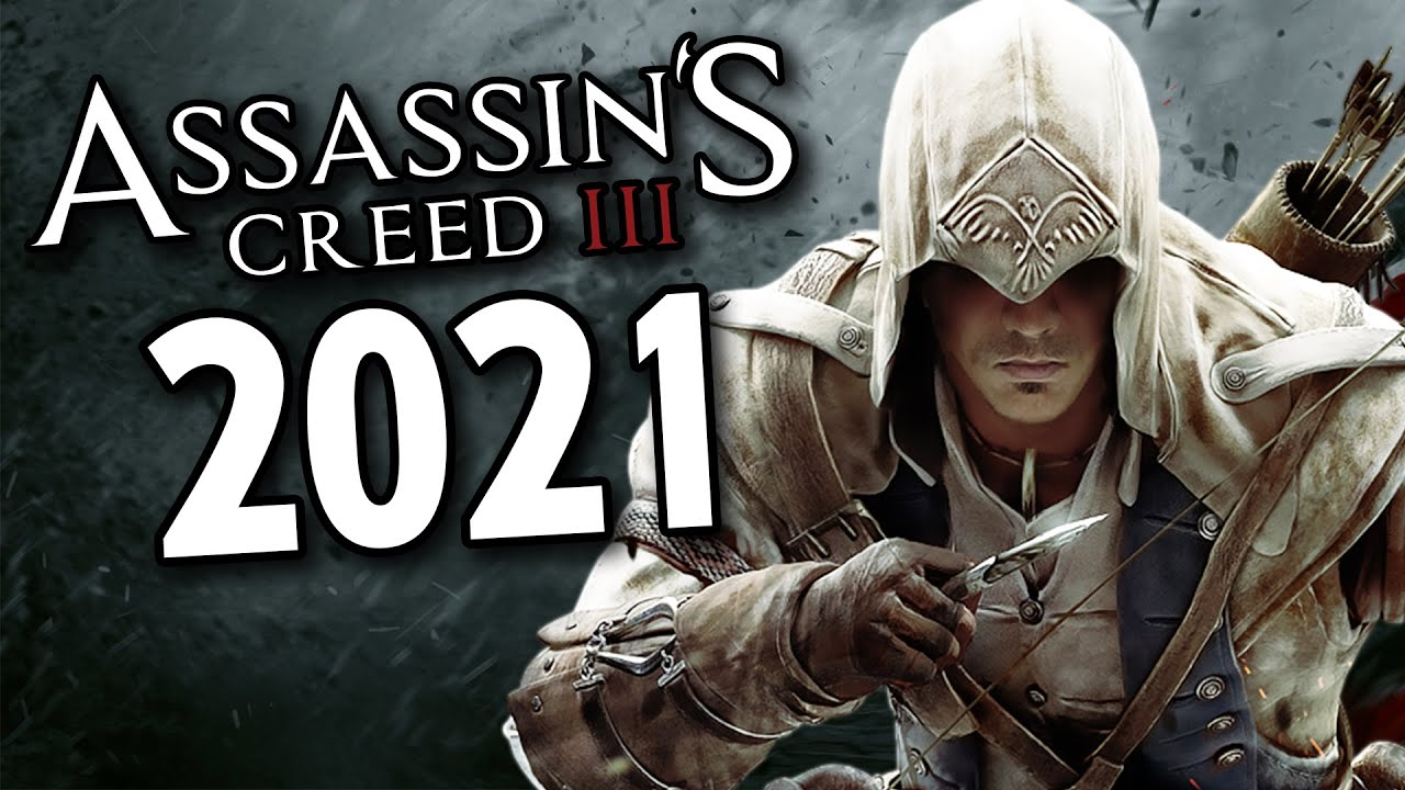 Download Assassin's Creed 3 in 2021: Was It Really THAT Bad?