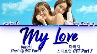 Download 다비치 (Davichi) - My Love Start Up OST Part 5 [스타트업 OST Part.5] Lyrics/가사 [Han|Rom|Eng]