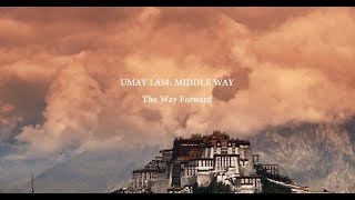 Trailer release: Umay Lam: Middle Way, The Way Forward