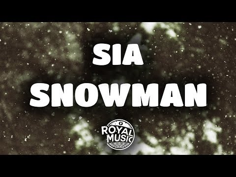Sia - Snowman (Lyrics / Lyric Video)