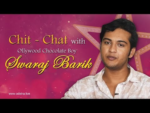 Chit - Chat With Ollywood Chocolate Boy Swaraj Barik