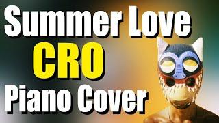 CRO - SUMMER LOVE   Piano Cover