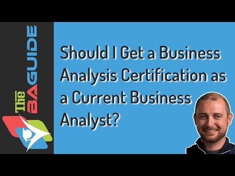 Should I Get a Business Analysis Certification as a Current Business Analyst?