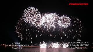 FESTIVAL dell'ARTE PIROTECNICA 2018 - ditta FIREWORKS EVENT di Luigi DI MATTEO - Sant'Antimo (NA)