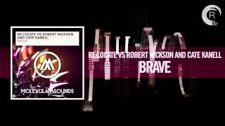 Re:Locate Vs. Robert Nickson & Cate Kanell - Brave (Molekular / RNM)