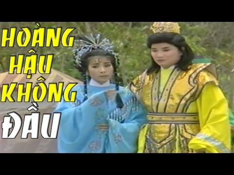 MINH VƯƠNG CHÍ LINH | Hoàng Hậu Không Đầu Tâp 1 | Cải Lương Tuồng Cổ