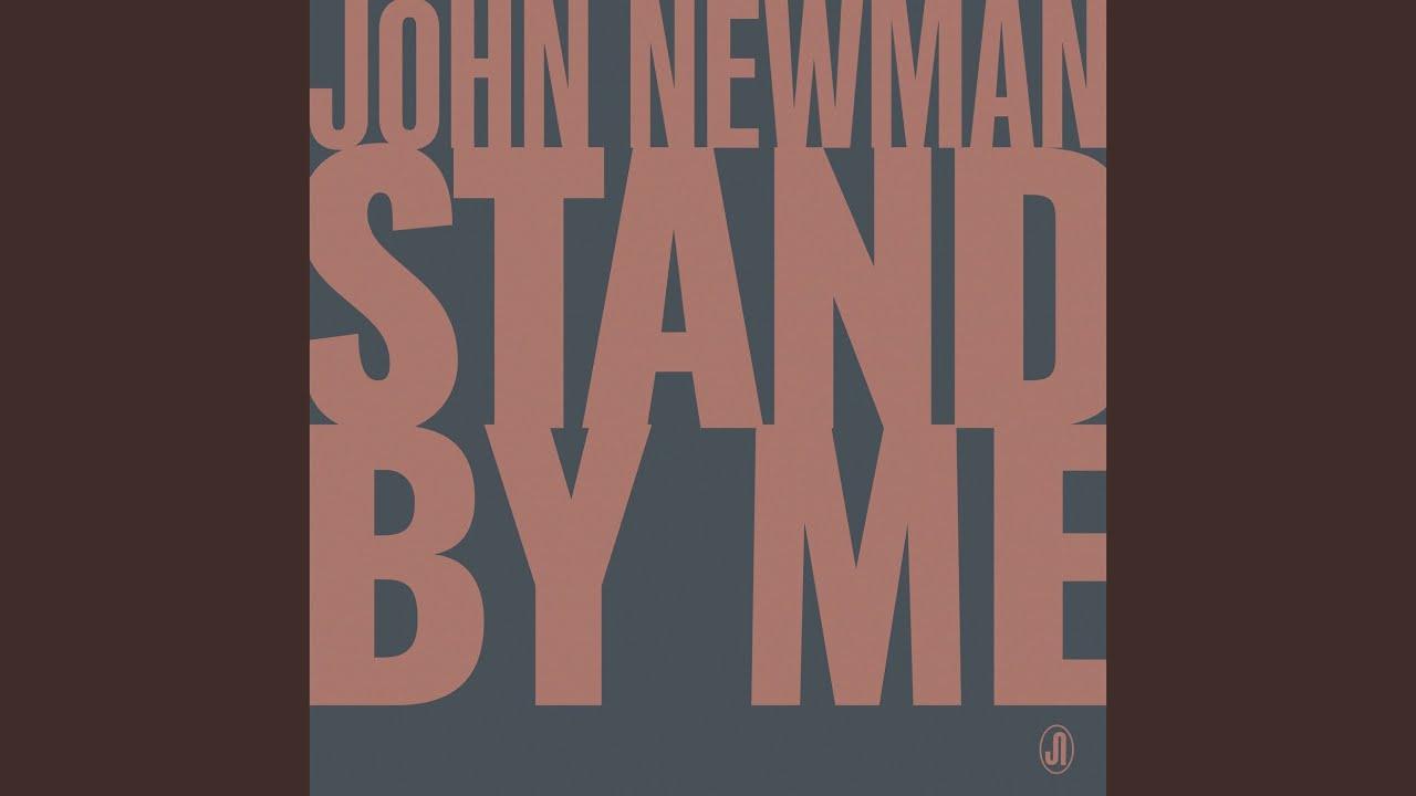 Arti Lirik dan Terjemahan John Newman - Stand By Me