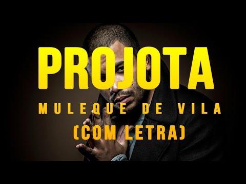 Projota - Muleque de Vila COM