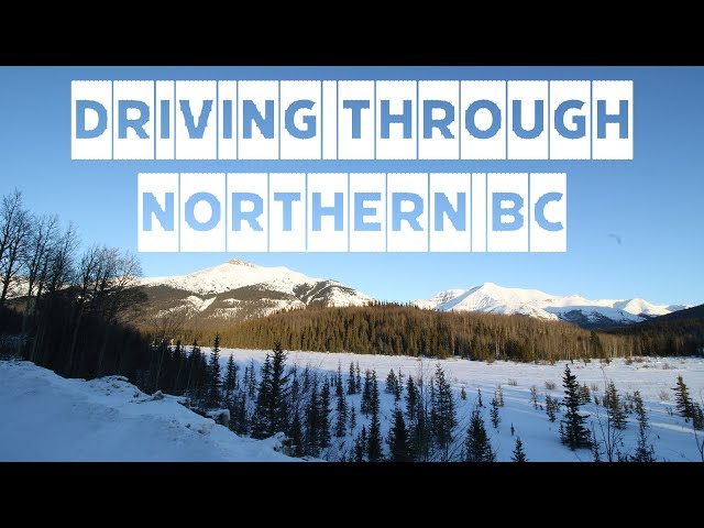 Smithers to Dease Lake - Driving Through Northern BC