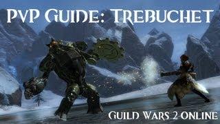 Guild Wars 2 - Pvp Guide: Trebuchet Basics