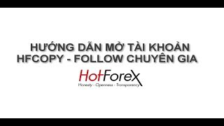 Hướng dẫn mở tài khoản HF copy follow tín hiệu chuyên gia