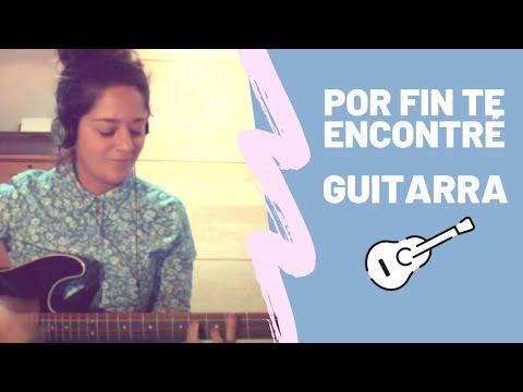Por Fin Te Encontré - Cali Y El Dandee Ft. Juan Magán & Sebastian Yatra (acordes Guitarra) Sarai