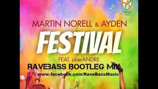 Martin Norell & Ayden ft. aberANDRE - Festival (RaveBass Remix Edit)