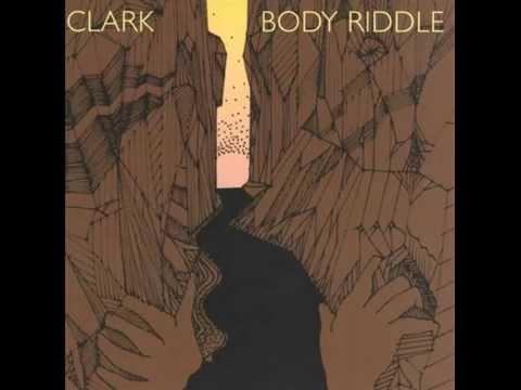 Clark - Body Riddle