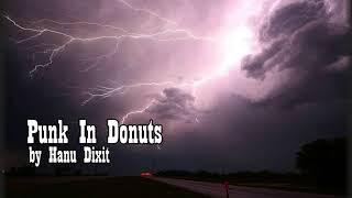 Hanu Dixit - Punk In Donuts