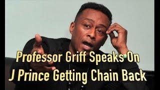 Professor Griff Speaks On J Prince Getting Chain Back