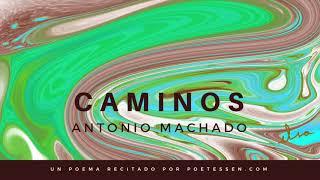 CAMINOS - Un poema recitado de Antonio Machado