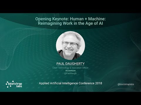 Applied AI Conference 2018 – Opening Keynote – Human + Machine: Reimagining Work in the Age of AI