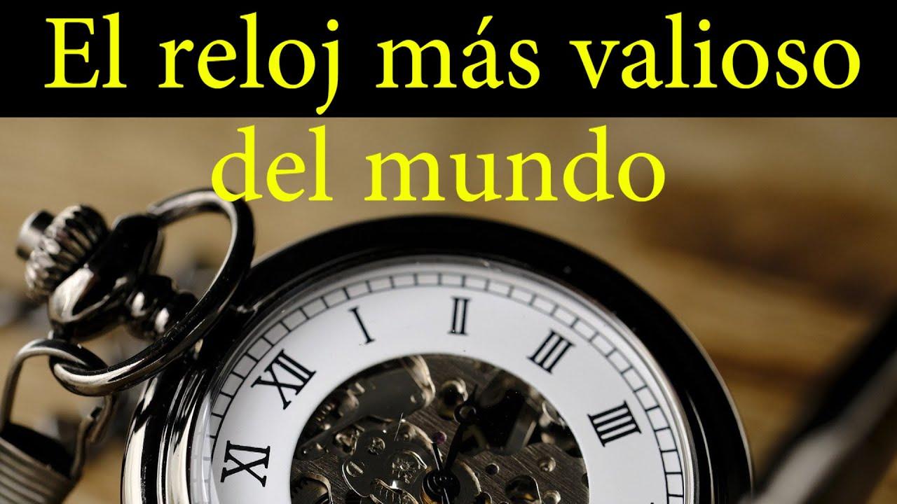 EL RELOJ MÁS VALIOSO DEL MUNDO