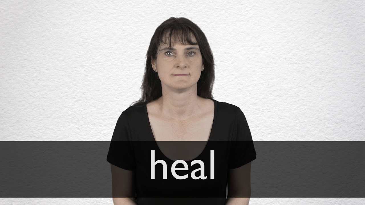 Heal definition and meaning | Collins English Dictionary