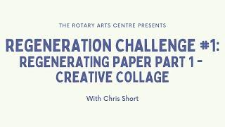 Regeneration Challenge #1: Regenerating Paper Part 1 - Creative Collage