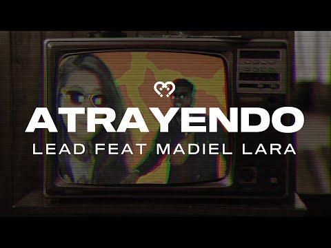 Lead - Atrayendo Feat Madiel Lara (Videoclip Oficial)