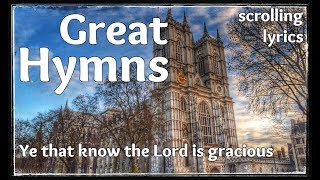 ♫ Hymn   Ye that know the Lord is gracious   with LYRICS