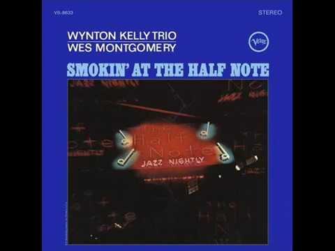 Wynton Kelly / Wes Montgomery - Smokin' At The Half Note (1965) [Full Album]