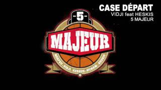 5 Majeur ( Vidji feat Heskis' ) - Case Départ