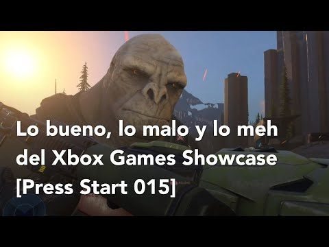 Lo bueno, lo malo y lo meh del Xbox Games Showcase [Press Start 015]