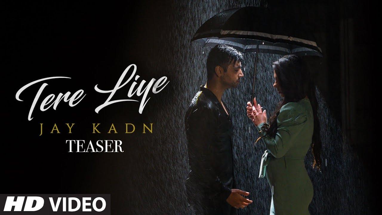 """Jay Kadn """"Tere Liye"""" Video Song Teaser Full Video Releasing On 23 November"""