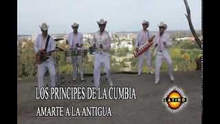 Amarte a la antigua - Los Principes de la Cumbia (VIDEO CLIP OFICIAL)