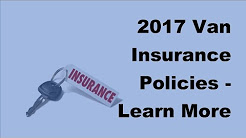2017 Van Insurance Policies | Learn More About Auto Insurance Policies For You